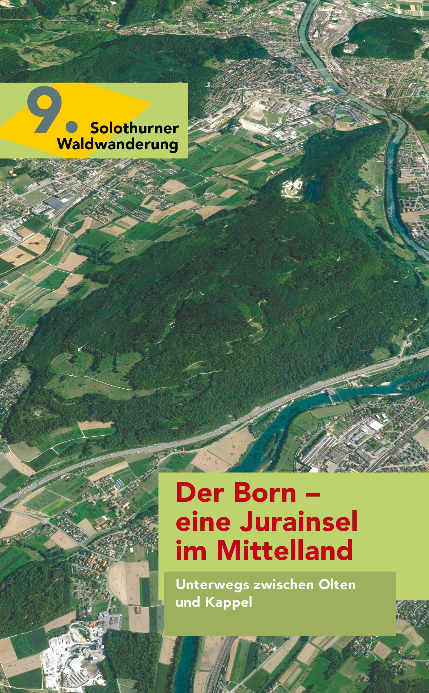 9. Der Born - eine Jurainsel im Mittelland